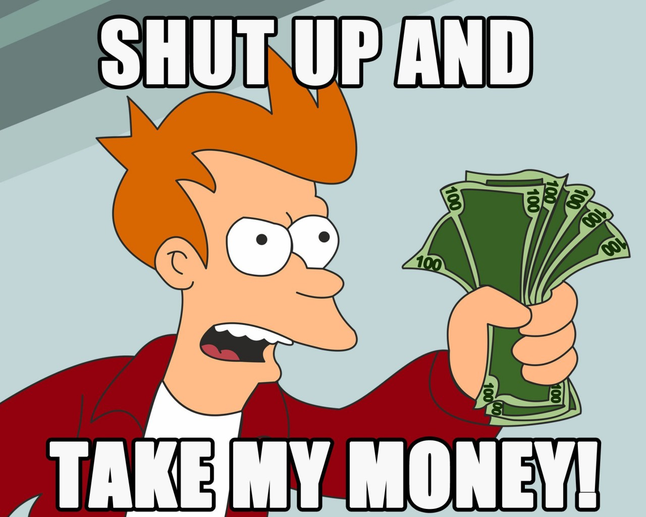 [Image: Shut-Up-And-Take-My-Money-1024x1280.jpg]